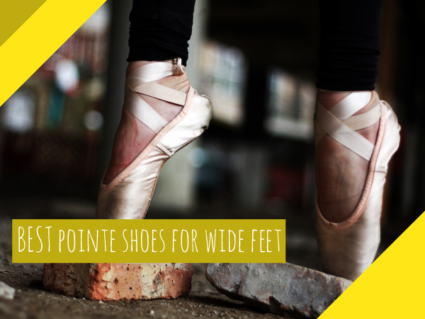 best pointe shoes for wide feet
